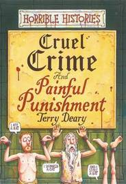 Horrible Histories: Cruel Crimes and Painful Punishments by Terry Deary