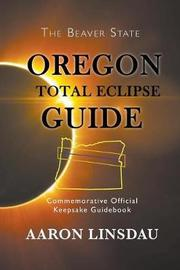 Oregon Total Eclipse Guide by Aaron Linsdau image