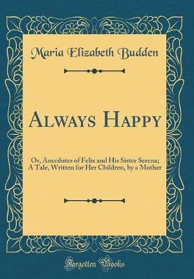 Always Happy by Maria Elizabeth Budden