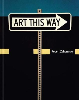 Robert Zahornicky: Art This Way image