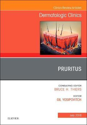 Pruritus, An Issue of Dermatologic Clinics by Gil Yosipovitch image