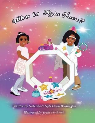 Who Is Nyla Nova? by Nakeisha Washington