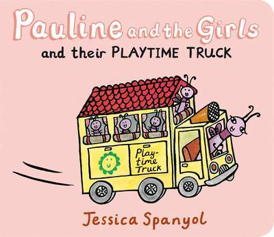 Pauline and the Girls and Their Playtime Truck by Jessica Spanyol image