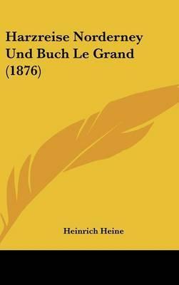 Harzreise Norderney Und Buch Le Grand (1876) by Heinrich Heine image
