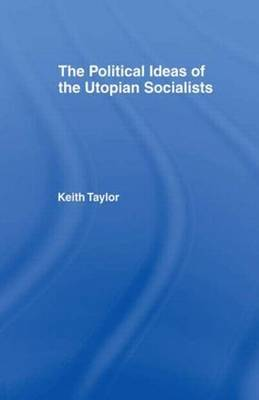 Political Ideas of the Utopian Socialists by Keith Taylor image