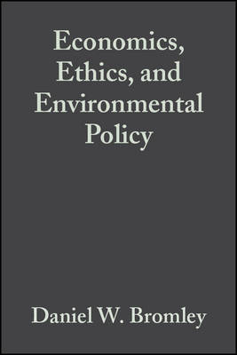 Economics, Ethics and Environmental Policy - Contested Choices