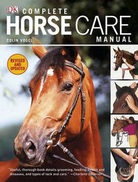Complete Horse Care Manual by Colin Vogel