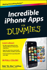 Incredible iPhone Apps For Dummies by Bob LeVitus image