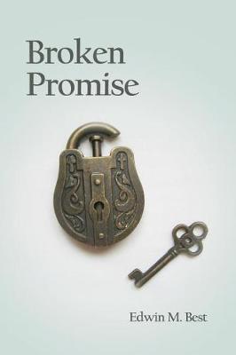Broken Promise by Edwin M Best