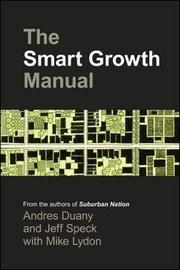 The Smart Growth Manual by Andres Duany