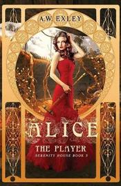 Alice, the Player by A W Exley image