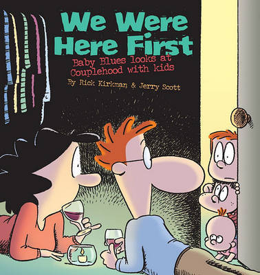 We Were Here First by Rick Kirkman image