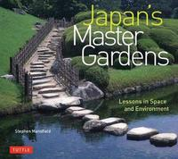 Japan's Master Gardens by Stephen Mansfield
