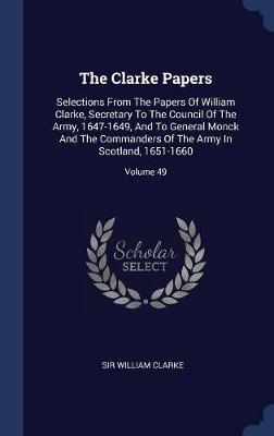 The Clarke Papers by Sir William Clarke image