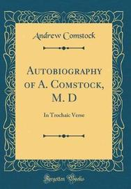 Autobiography of A. Comstock, M. D by Andrew Comstock