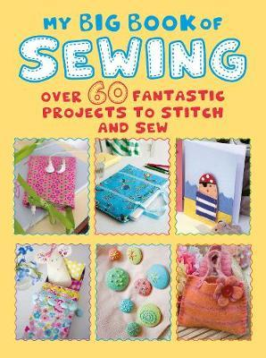 My Big Book of Sewing by Cico Books