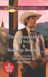 The Redemption of Jake Scully & Masked by Moonlight by Elaine Barbieri