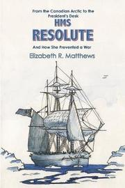 "HMS ""Resolute"" by Elizabeth Matthews"