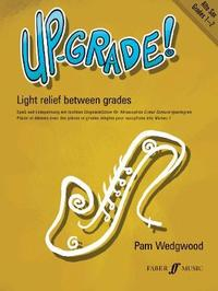 Up-Grade! Alto Sax Grades 1-2 by Pam Wedgwood