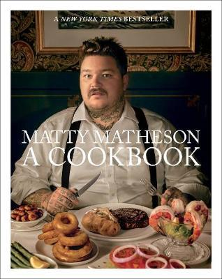 Matty Matheson: A Cookbook image