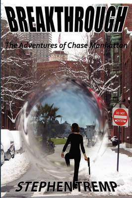 Breakthrough: The Adventures of Chase Manhattan by Stephen Tremp image