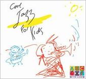 Cool Jazz For Kids by Various