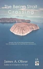 The Bering Strait Crossing: Part 1 by James A. Oliver image