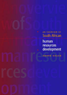 An Overview of the South African Human Resources Development by A. Kraak
