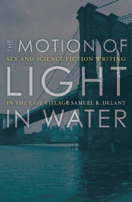 The Motion Of Light In Water by Samuel R. Delany