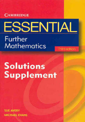 Essential Further Mathematics Third Edition Solutions Supplement by Michael Evans
