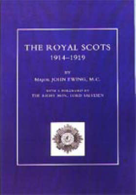 Royal Scots 1914-1919: v. 1 & 2 by John Ewing