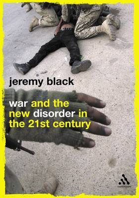 War and the New Disorder in the 21st-century by Professor Jeremy Black