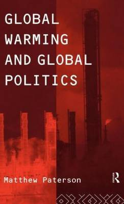 Global Warming and Global Politics by Matthew Paterson image