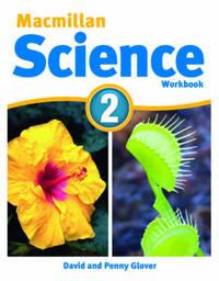 Macmillan Science Level 2 Workbook by David Glover
