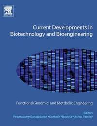 Current Developments in Biotechnology and Bioengineering by Ashok Pandey