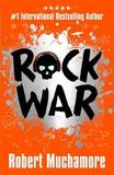 Rock War: Book 1 by Robert Muchamore