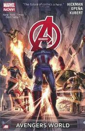 Avengers Volume 1: Avengers World (marvel Now) by Jonathan Hickman
