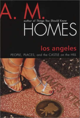 Los AngelesPeople, Places and the Castle on the Hill by A.M. Homes image