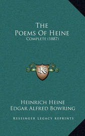 The Poems of Heine: Complete (1887) by Heinrich Heine