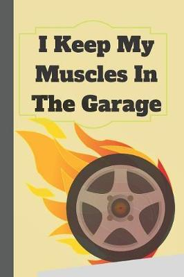 I Keep My Muscles In The Garage by Lola Yayo image