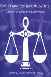 Dallas and the Jack Ruby Trial: Memoir of Judge Joe B. Brown, Sr. image