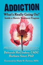 Addiction--What's Really Going On? by Deborah McCloskey image