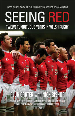 Seeing Red: Twelve Tumultuous Years in Welsh Rugby by Alun Carter image