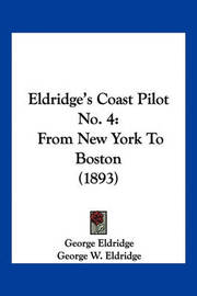Eldridge's Coast Pilot No. 4: From New York to Boston (1893) by George Eldridge image