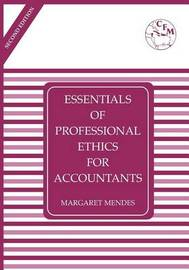 Essentials of Professional Ethics for Accountants by Margaret Mendes