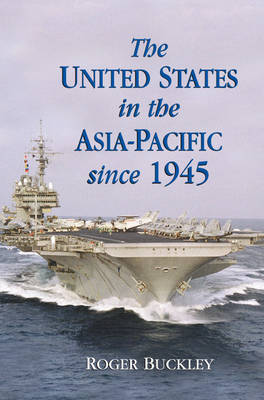 The United States in the Asia-Pacific since 1945 by Roger Buckley image