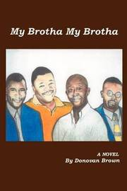 My Brotha My Brotha by Donovan Brown image