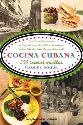 Cocina Cubana: 350 Recetas Criollas by Raquel Rabade Roque