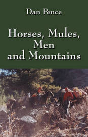 Horses, Mules, Men and Mountains by Dan Pence image