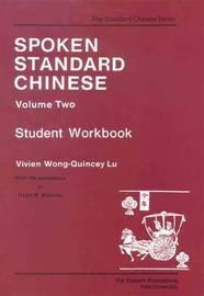 Spoken Standard Chinese V 2 - Student Workbook by Vivien Wong